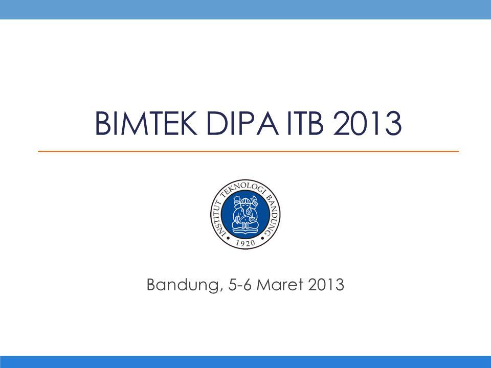BIMTEK DIPA ITB 2013 Bandung, 5-6 Maret 2013