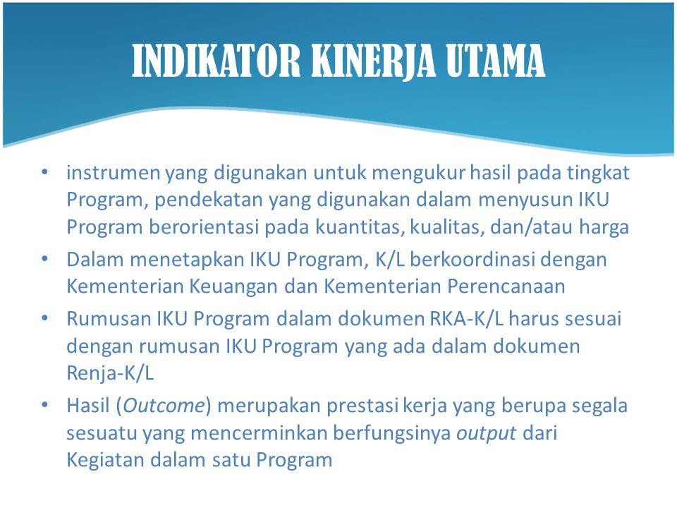 INDIKATOR KINERJA UTAMA • instrumen yang digunakan untuk mengukur hasil pada tingkat Program, pendekatan yang digunakan dalam menyusun IKU Program ber