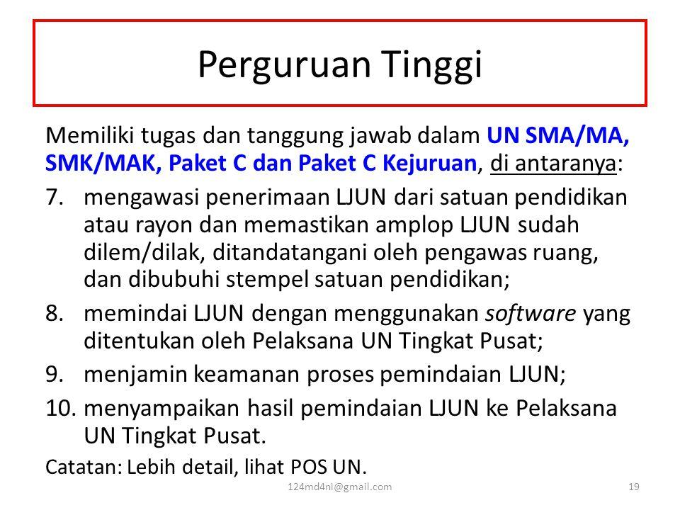 Perguruan Tinggi Memiliki tugas dan tanggung jawab dalam UN SMA/MA, SMK/MAK, Paket C dan Paket C Kejuruan, di antaranya: 7.mengawasi penerimaan LJUN d