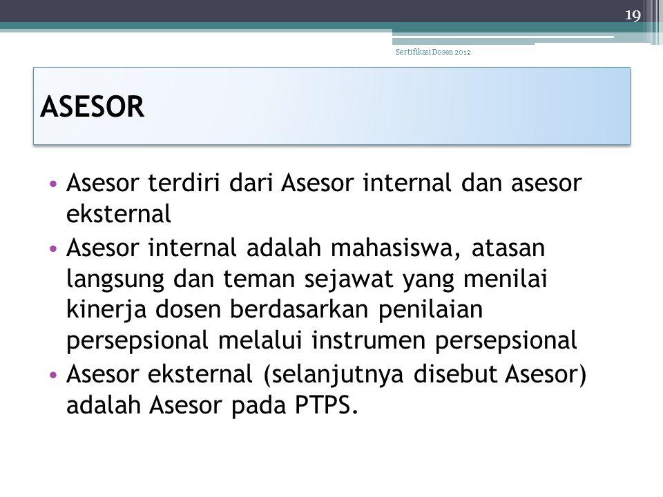 ASESOR • Asesor terdiri dari Asesor internal dan asesor eksternal • Asesor internal adalah mahasiswa, atasan langsung dan teman sejawat yang menilai k