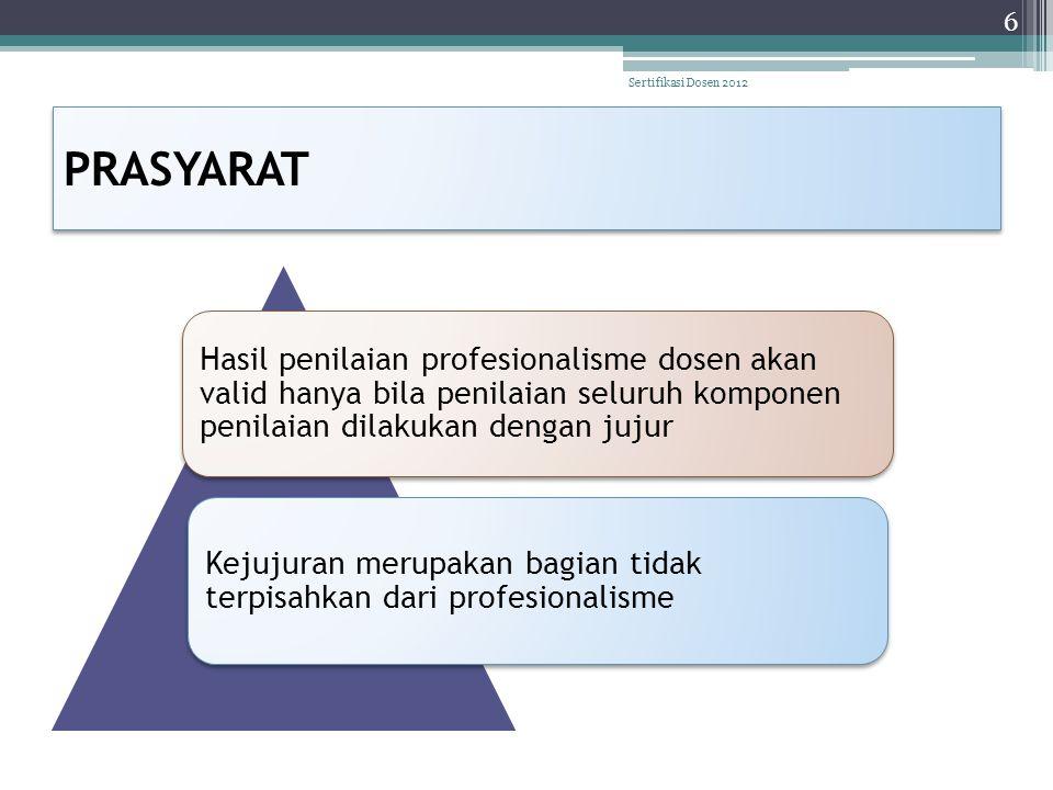 BERSIKAP JUJUR • Persepsional: ▫ Penunjukan penilai kompetensi persepsional, bukan oleh dosen peserta sertifikasi.
