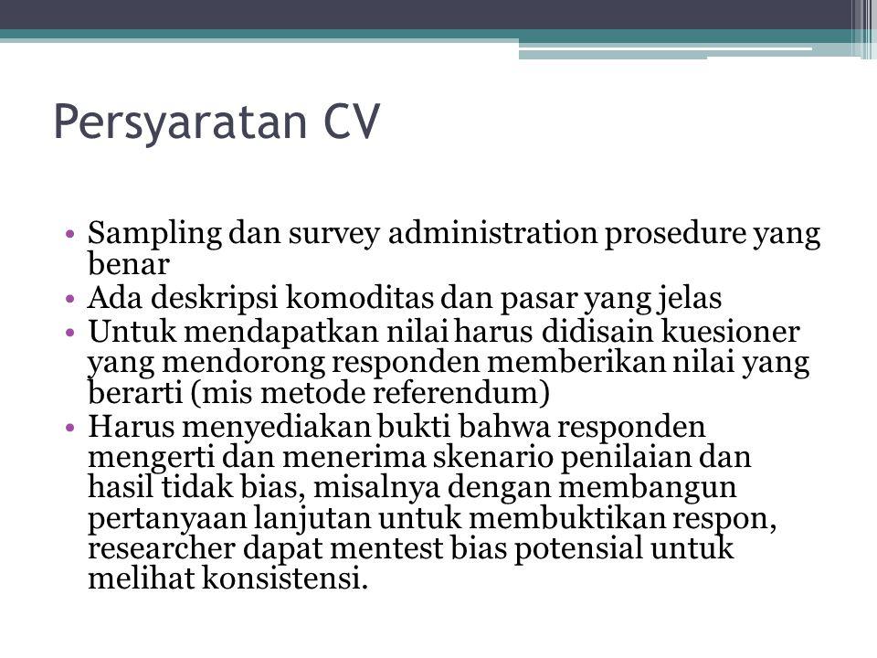 Persyaratan CV •Sampling dan survey administration prosedure yang benar •Ada deskripsi komoditas dan pasar yang jelas •Untuk mendapatkan nilai harus d
