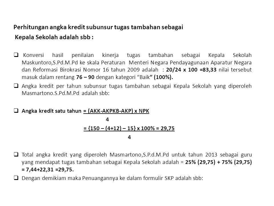 12 Jakarta, 4 Januari 2013 Pejabat PenilaiPegawai Negeri Sipil Yang Dinilai ( Drs.Jamaludin,MM)(Maskuntono,S.Pd,M.Pd) NIP.