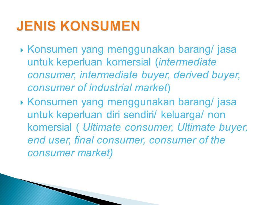  Konsumen yang menggunakan barang/ jasa untuk keperluan komersial (intermediate consumer, intermediate buyer, derived buyer, consumer of industrial m