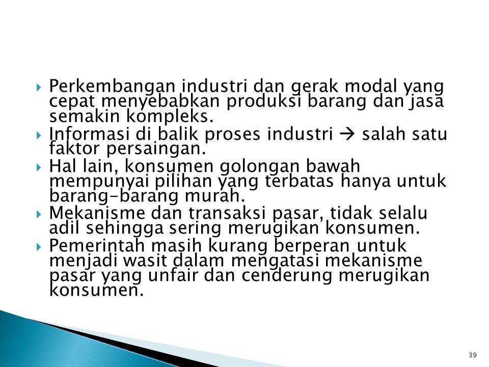 Perkembangan industri dan gerak modal yang cepat menyebabkan produksi barang dan jasa semakin kompleks.  Informasi di balik proses industri  salah
