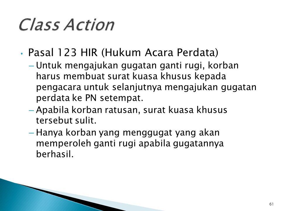 • Pasal 123 HIR (Hukum Acara Perdata) – Untuk mengajukan gugatan ganti rugi, korban harus membuat surat kuasa khusus kepada pengacara untuk selanjutny