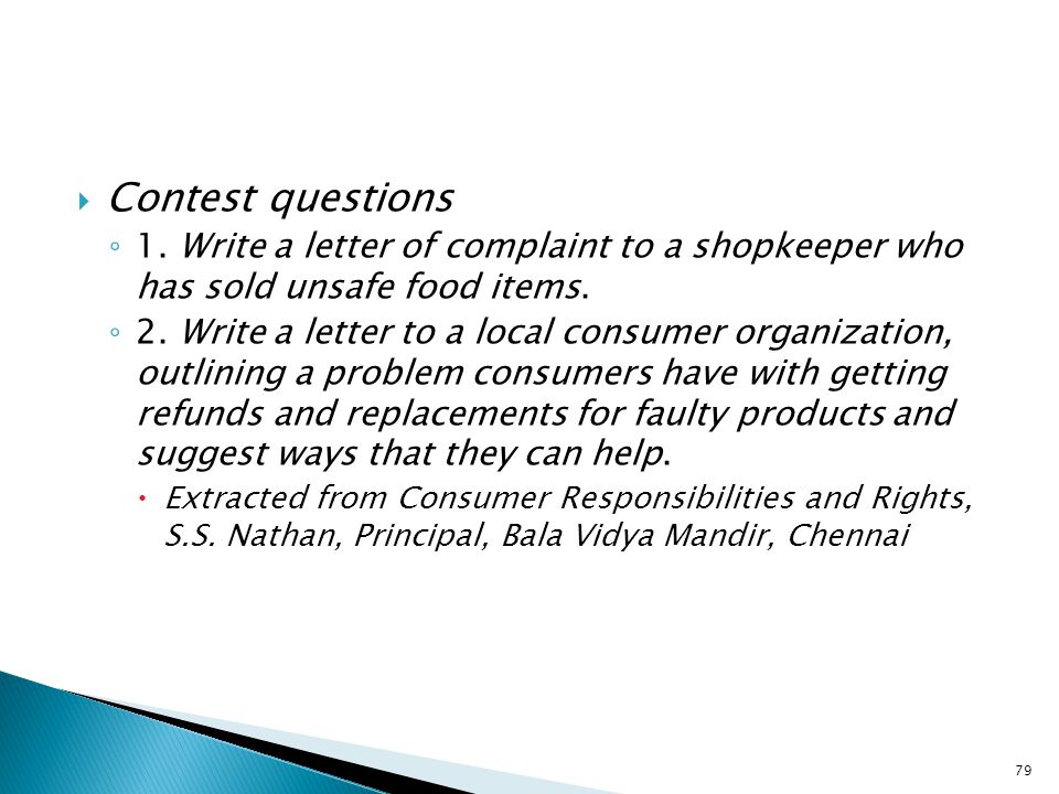  Contest questions ◦ 1. Write a letter of complaint to a shopkeeper who has sold unsafe food items. ◦ 2. Write a letter to a local consumer organizat