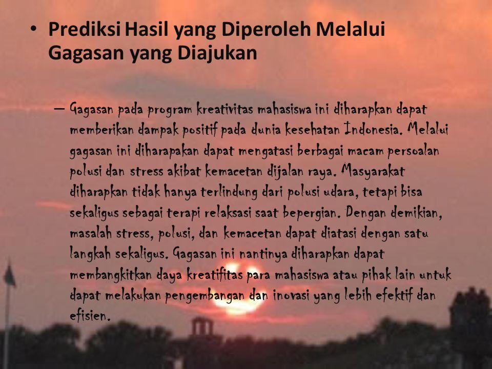 • Prediksi Hasil yang Diperoleh Melalui Gagasan yang Diajukan – Gagasan pada program kreativitas mahasiswa ini diharapkan dapat memberikan dampak positif pada dunia kesehatan Indonesia.