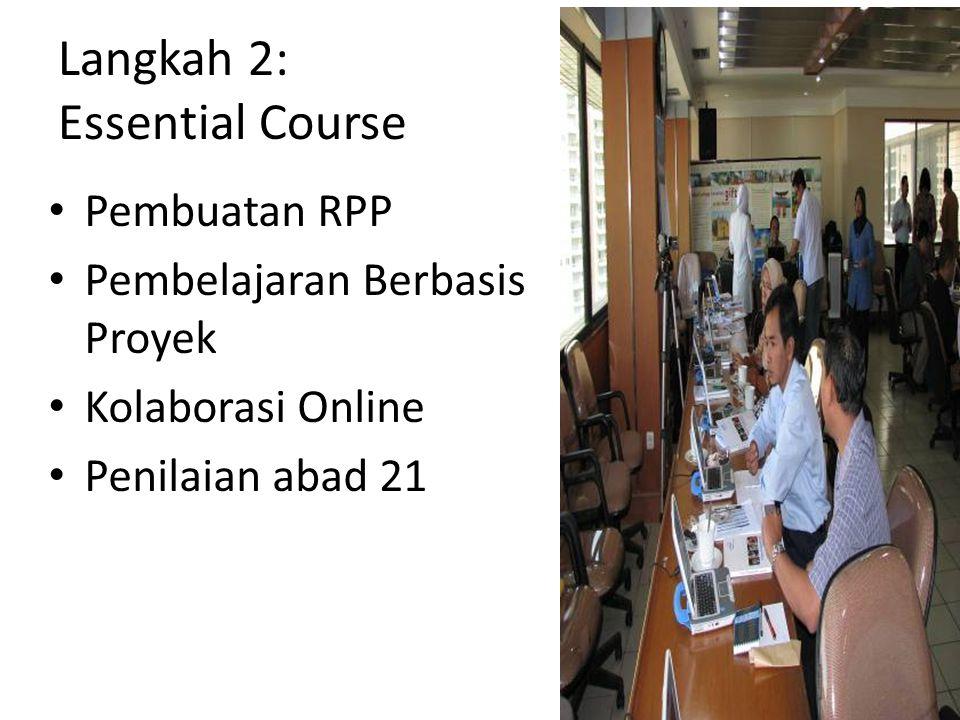 Langkah 2: Essential Course • Pembuatan RPP • Pembelajaran Berbasis Proyek • Kolaborasi Online • Penilaian abad 21