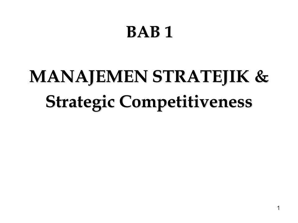 1 BAB 1 MANAJEMEN STRATEJIK & Strategic Competitiveness