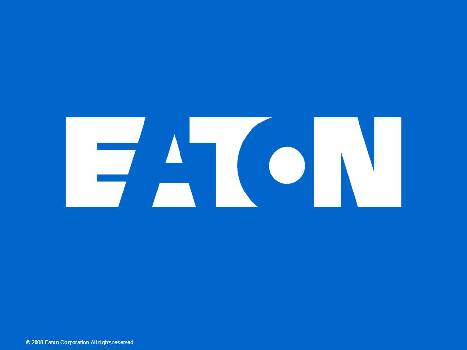 © 2008 Eaton Corporation. All rights reserved.