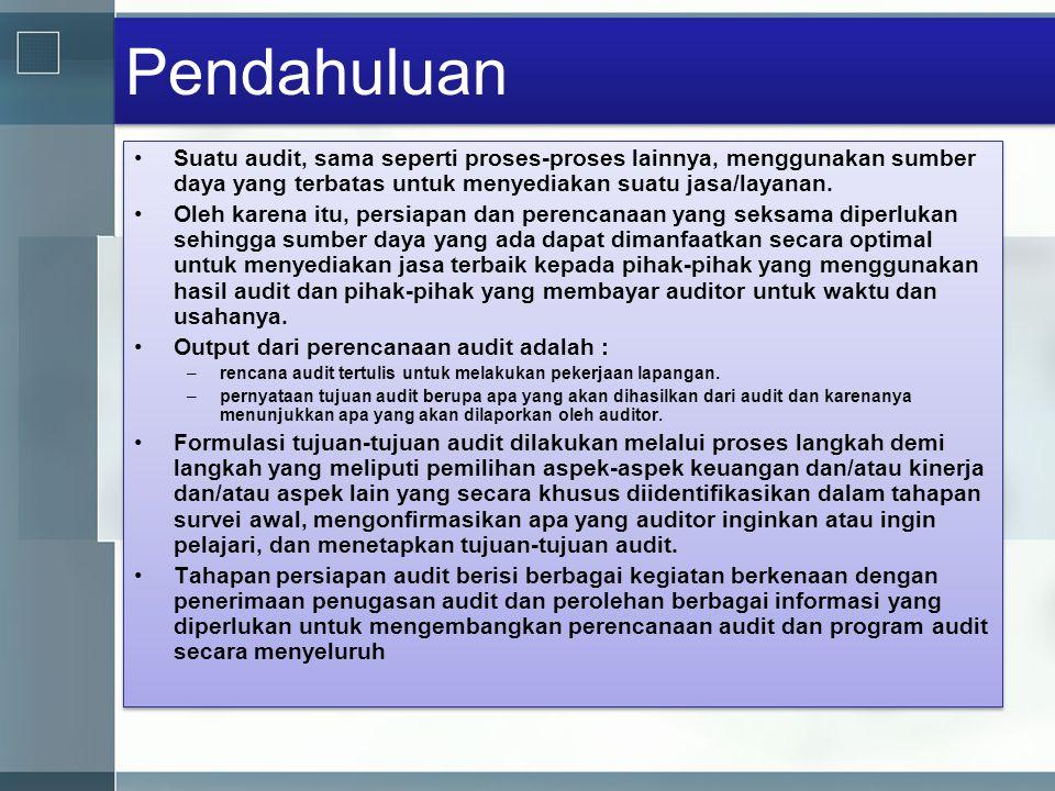 Pendahuluan •Suatu audit, sama seperti proses-proses lainnya, menggunakan sumber daya yang terbatas untuk menyediakan suatu jasa/layanan. •Oleh karena