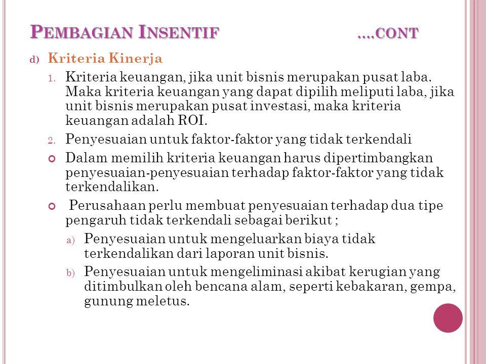 P EMBAGIAN I NSENTIF ….CONT d) Kriteria Kinerja 1.