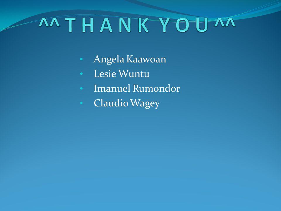 • Angela Kaawoan • Lesie Wuntu • Imanuel Rumondor • Claudio Wagey