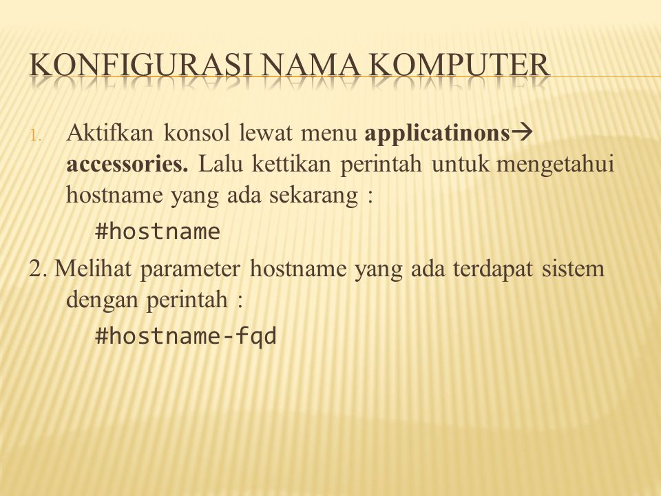 1. Aktifkan konsol lewat menu applicatinons  accessories.