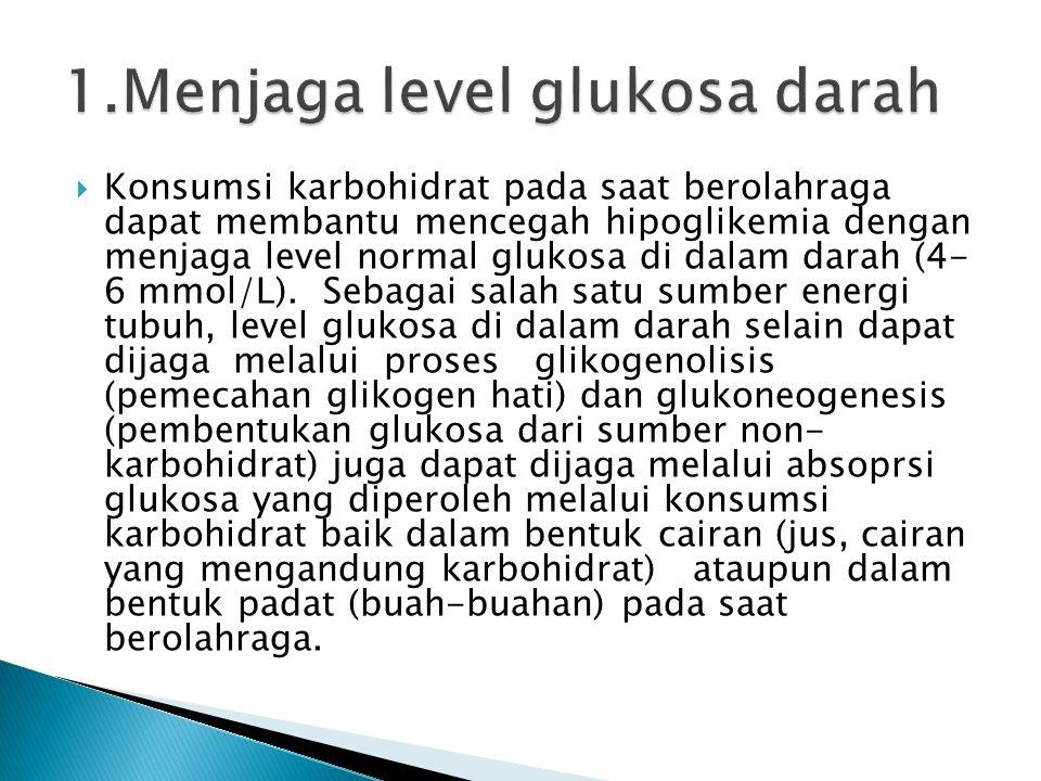  Konsumsi karbohidrat pada saat berolahraga dapat membantu mencegah hipoglikemia dengan menjaga level normal glukosa di dalam darah (4- 6 mmol/L). Se