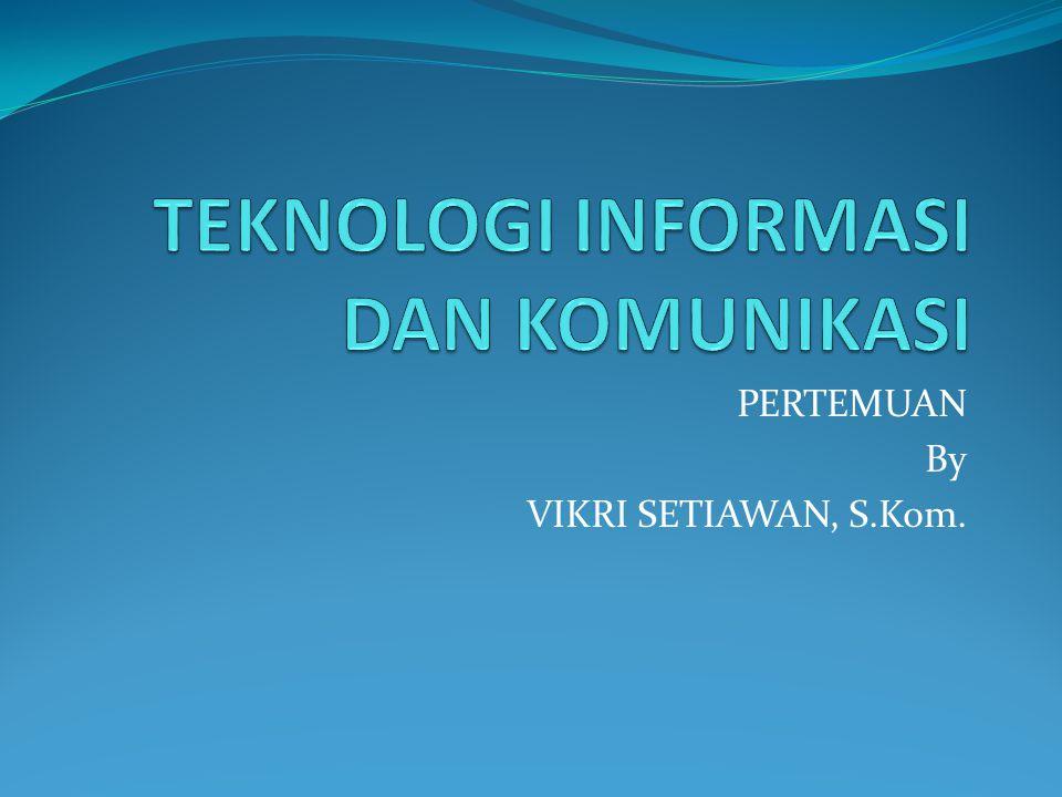 PERTEMUAN By VIKRI SETIAWAN, S.Kom.