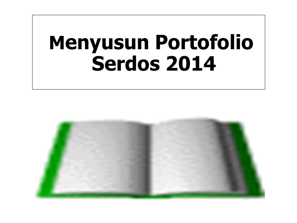 M enyusun Portofolio Serdos 2014