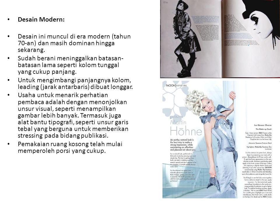 • Desain Modern: • Desain ini muncul di era modern (tahun 70-an) dan masih dominan hingga sekarang.