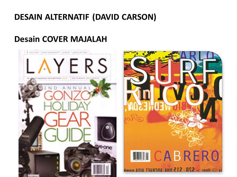 DESAIN ALTERNATIF (DAVID CARSON) Desain COVER MAJALAH