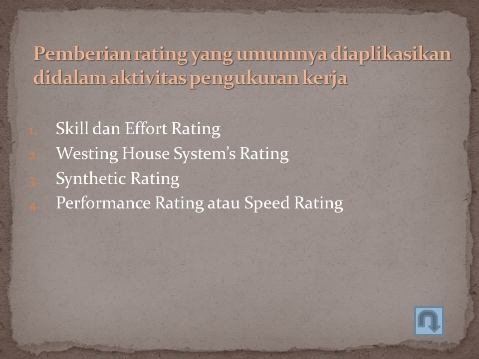 1. Skill dan Effort Rating 2. Westing House System's Rating 3. Synthetic Rating 4. Performance Rating atau Speed Rating