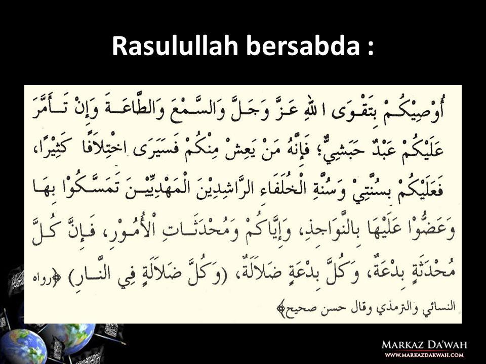 Rasulullah bersabda :