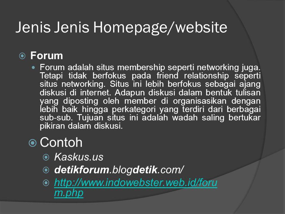 Jenis Jenis Homepage/website  Forum  Forum adalah situs membership seperti networking juga.