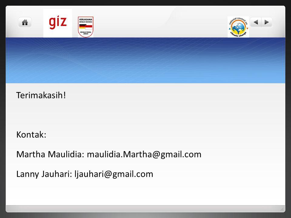 Terimakasih! Kontak: Martha Maulidia: maulidia.Martha@gmail.com Lanny Jauhari: ljauhari@gmail.com