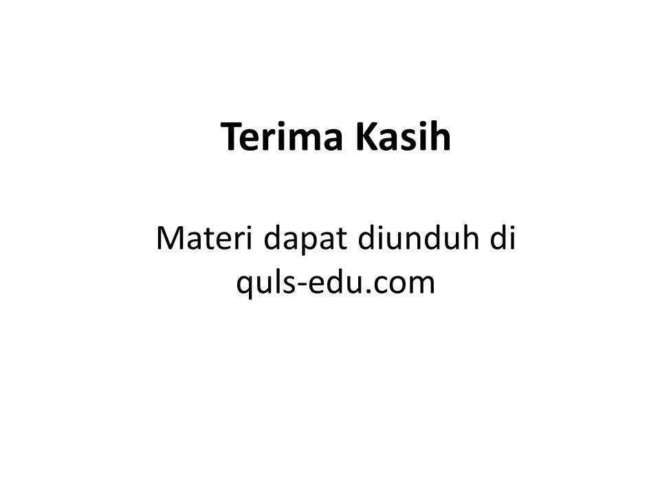 Terima Kasih Materi dapat diunduh di quls-edu.com