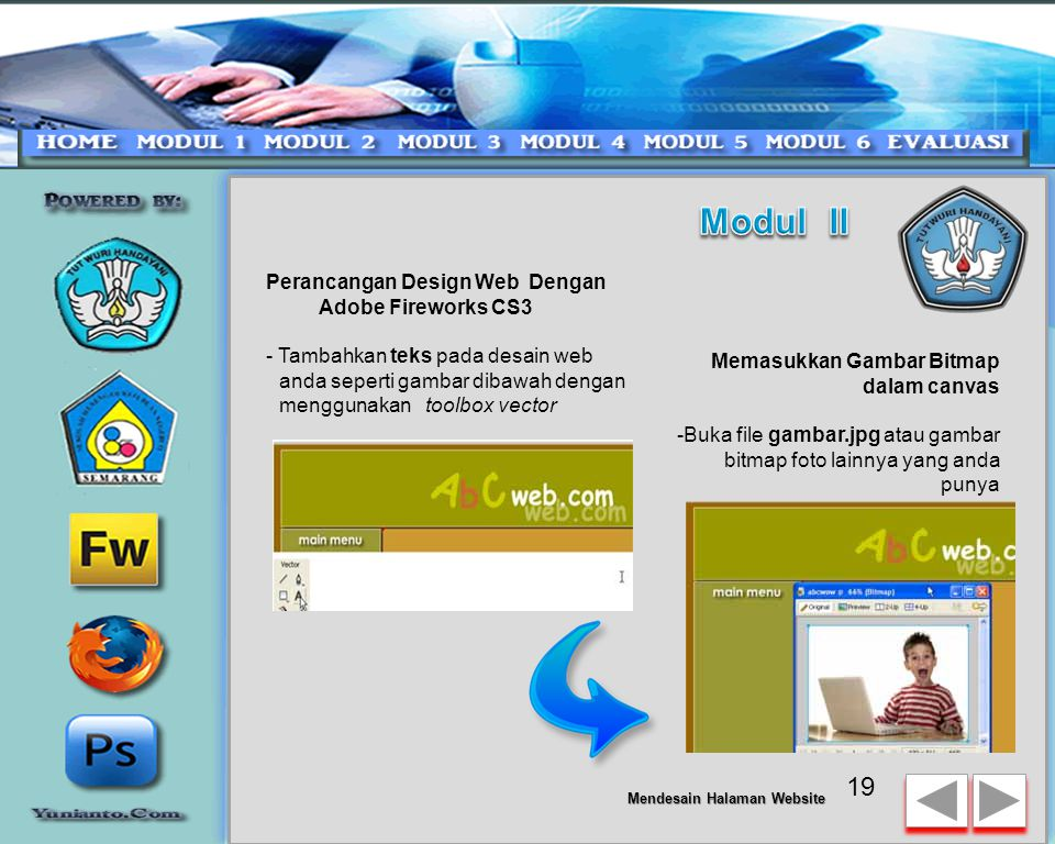 Perancangan Design Web Dengan Adobe Fireworks CS3 - Untuk mengatur warna dan garis, pilih objek kotak lalu ubah properti dibawah -Untuk memberi effect shadow pada kotak, maka gunakan panel property filters 18 Mendesain Halaman Website