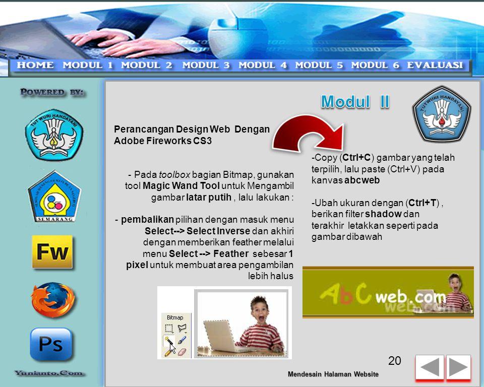 Perancangan Design Web Dengan Adobe Fireworks CS3 - Tambahkan teks pada desain web anda seperti gambar dibawah dengan menggunakan toolbox vector 19 Mendesain Halaman Website Memasukkan Gambar Bitmap dalam canvas -Buka file gambar.jpg atau gambar bitmap foto lainnya yang anda punya