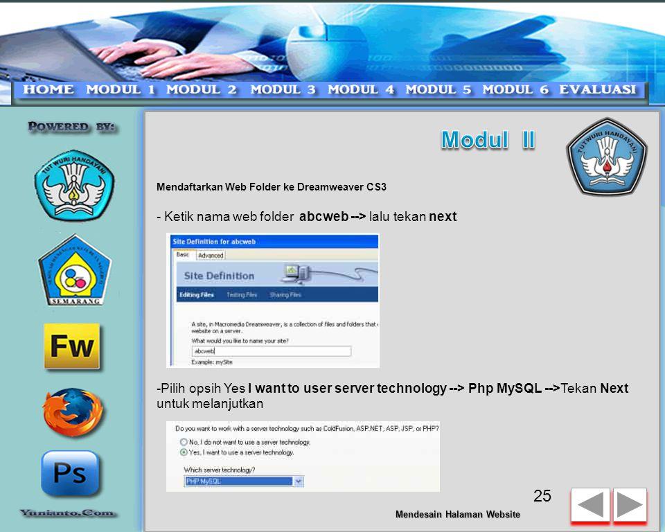 Mendaftarkan Web Folder ke Dreamweaver CS3 Keunggulan Dreamweaver dengan teknologi Interactive Dynamic Datanya hanya bisa anda rasakan jika telah melalui proses ini dengan lancar.
