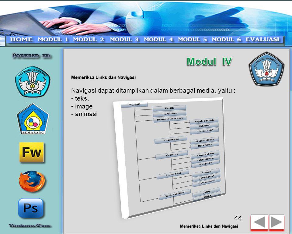 Memeriksa Links dan Navigasi Link dan Navigasi adalah bagian yang terpenting dalam organisasi situs web karena keduanya sangat berpengaruh pada kenyamanan pengunjung situs web.