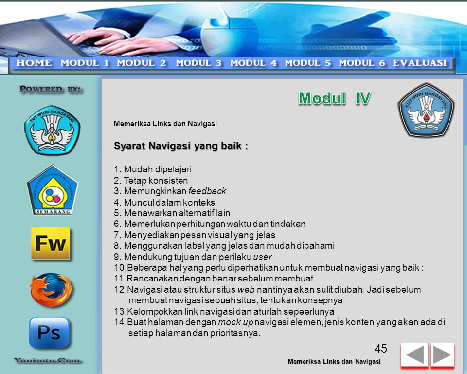 Navigasi dapat ditampilkan dalam berbagai media, yaitu : - teks, - image - animasi 44 Memeriksa Links dan Navigasi