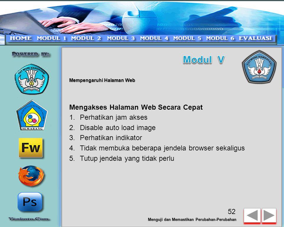 Menguji dan Memastikan Perubahan-Perubahan Pengujian yang dilakukan terhadap situs web tidak sama dengan pengujian sebuah program aplikasi walaupun situs web juga dapat dibuat dengan web programming.