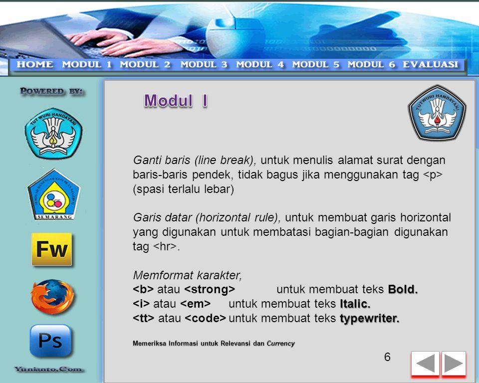 Format Teks Dasar dalam HTML  Heading  Heading, HTML mengenal 6 level heading, mulai 1 (terbesar) sampai 6.