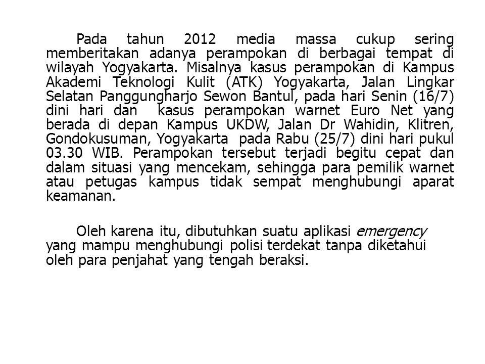 Pada tahun 2012 media massa cukup sering memberitakan adanya perampokan di berbagai tempat di wilayah Yogyakarta. Misalnya kasus perampokan di Kampus