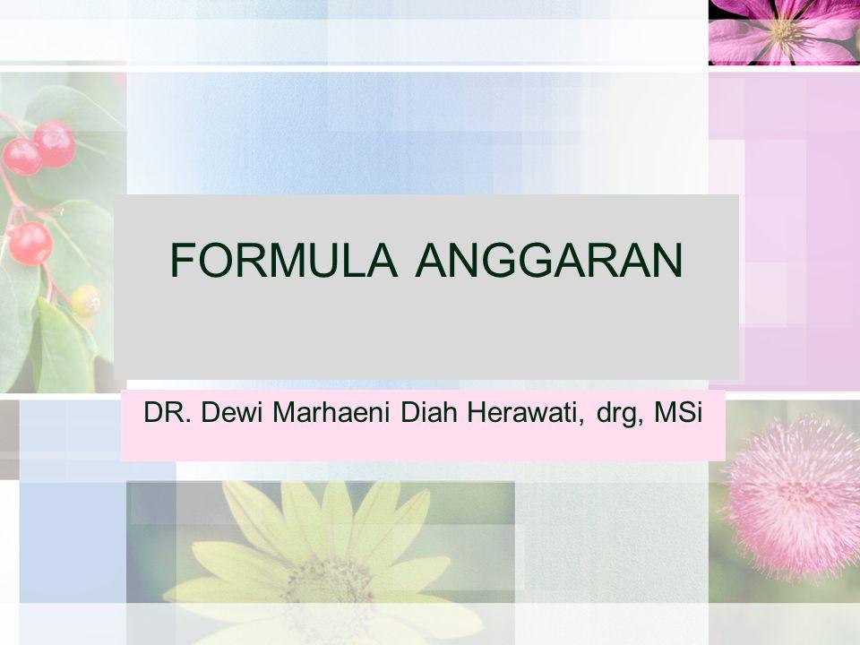 FORMULA ANGGARAN DR. Dewi Marhaeni Diah Herawati, drg, MSi