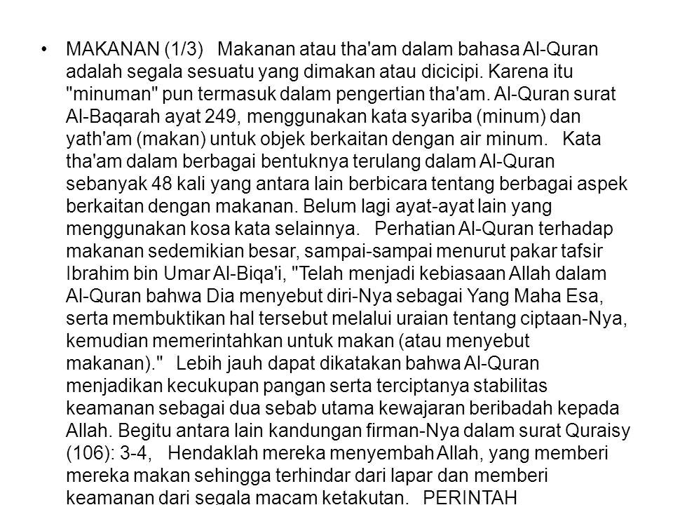•MAKANAN (1/3) Makanan atau tha'am dalam bahasa Al-Quran adalah segala sesuatu yang dimakan atau dicicipi. Karena itu