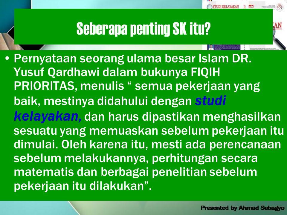 Seberapa penting SK itu.•Pernyataan seorang ulama besar Islam DR.
