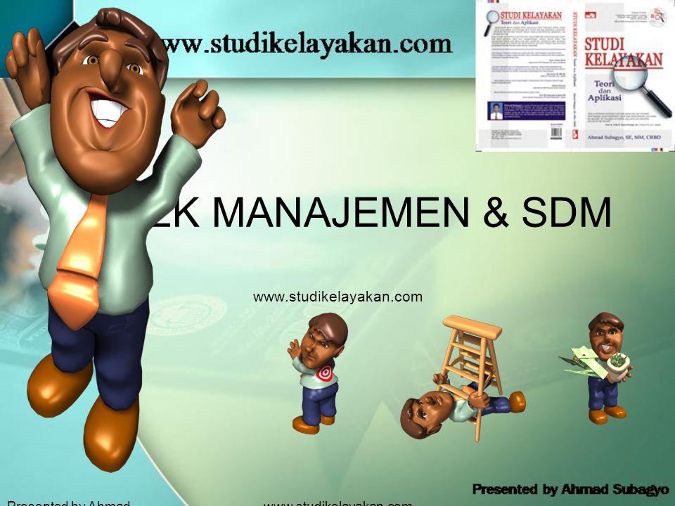 Presented by Ahmad Subagyo www.studikelayakan.com ASPEK MANAJEMEN & SDM www.studikelayakan.com