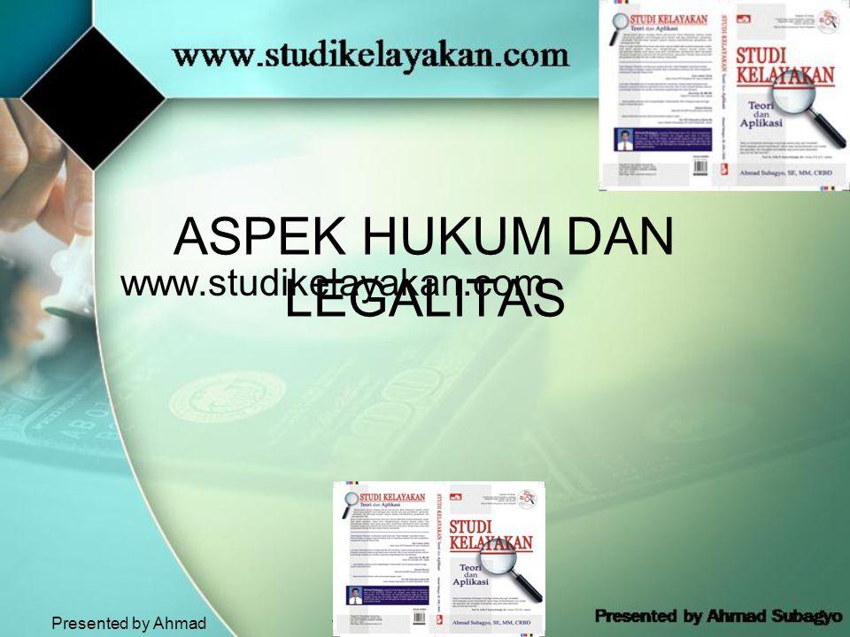 Presented by Ahmad Subagyo www.studikelayakan.com ASPEK HUKUM DAN LEGALITAS www.studikelayakan.com
