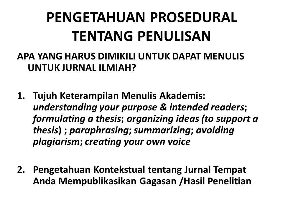MENYIASATI KESIAPAN DIRI UNTUK MENULIS • Mutakhirkan pengetahuan.