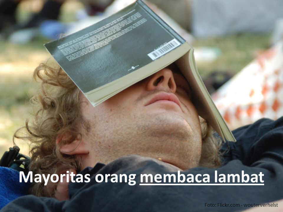 Mayoritas orang membaca lambat Foto: Flickr.com - wouterverhelst
