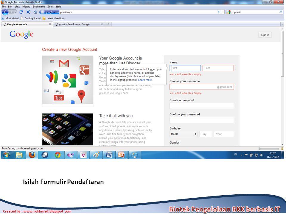 Created by : www.rokhmad.blogspot.com Isilah Formulir Pendaftaran