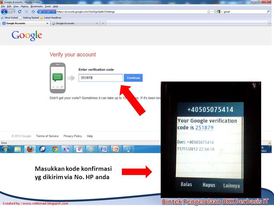 Created by : www.rokhmad.blogspot.com Masukkan kode konfirmasi yg dikirim via No. HP anda