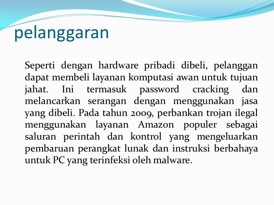 pelanggaran Seperti dengan hardware pribadi dibeli, pelanggan dapat membeli layanan komputasi awan untuk tujuan jahat.