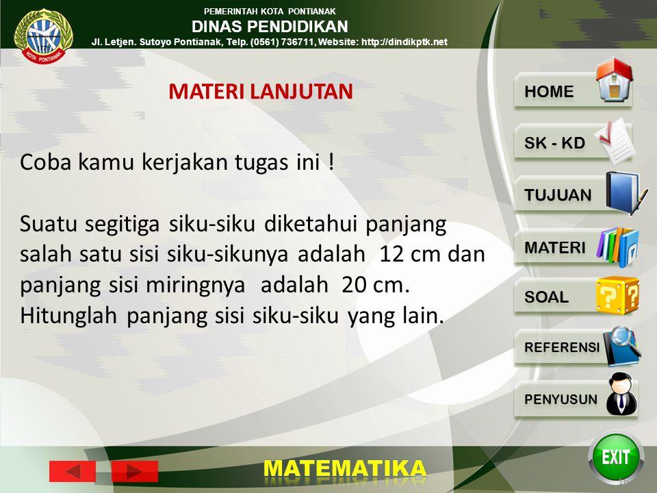 PEMERINTAH KOTA PONTIANAK DINAS PENDIDIKAN Jl. Letjen. Sutoyo Pontianak, Telp. (0561) 736711, Website: http://dindikptk.net 15 Menggunakan Teorema Pyt