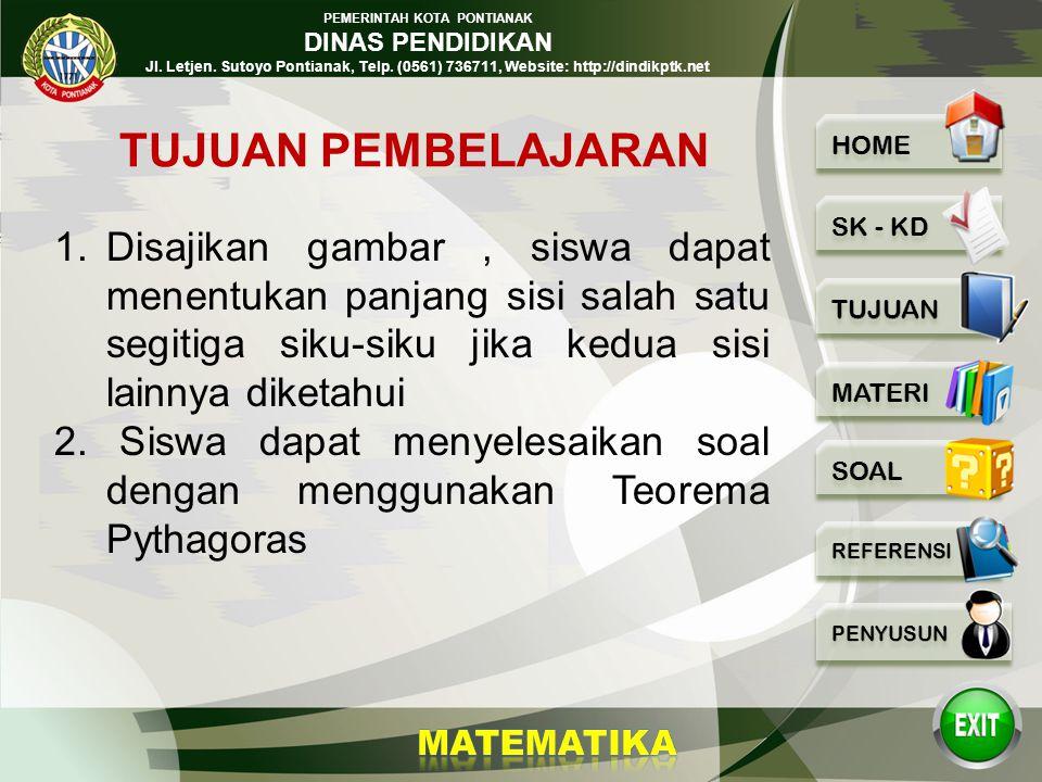 PEMERINTAH KOTA PONTIANAK DINAS PENDIDIKAN Jl. Letjen. Sutoyo Pontianak, Telp. (0561) 736711, Website: http://dindikptk.net 3. MENGGUNAKAN TEOREMA PYT