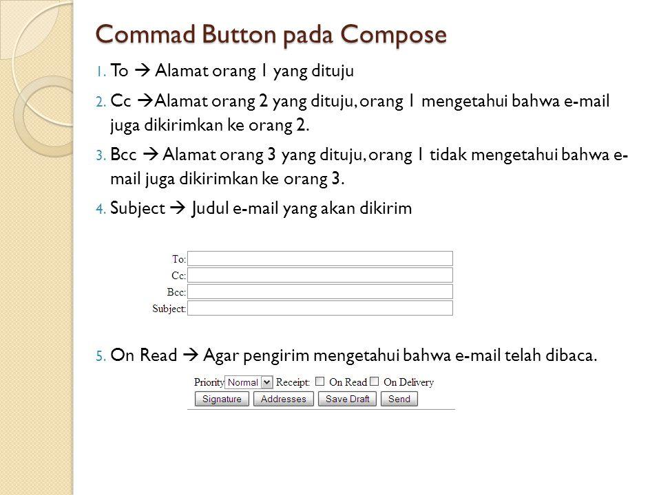 Commad Button pada Compose 1. To  Alamat orang 1 yang dituju 2.